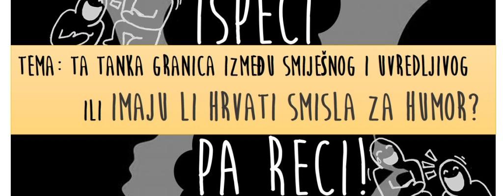 """Imaju li Hrvati smisla za humor? – rasprava o smijehu na razgovaraonici """"ispeci pa reci"""""""