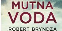 Robert Bryndza: Mutna voda – čitateljski osvrt Ivanke Zlodi