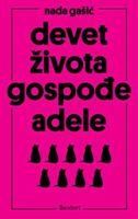 Devet života gospođe Adele : proljeće u Zagrebu 2020. / Nada Gašić