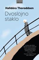 Dvoslojno staklo / Halldóra Thoroddsen