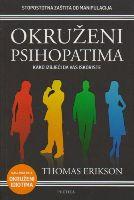 Okruženi psihopatima : kako izbjeći da vas iskoriste / Thomas Erikson