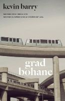 Grad Bohane / Kevin Barry