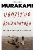 Ubojstvo komendatora / Haruki Murakami 