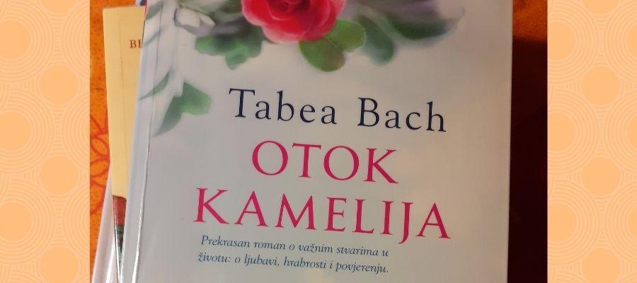 Tabea Bach : Otok kamelija – čitateljski osvrt Ivanke Zlodi