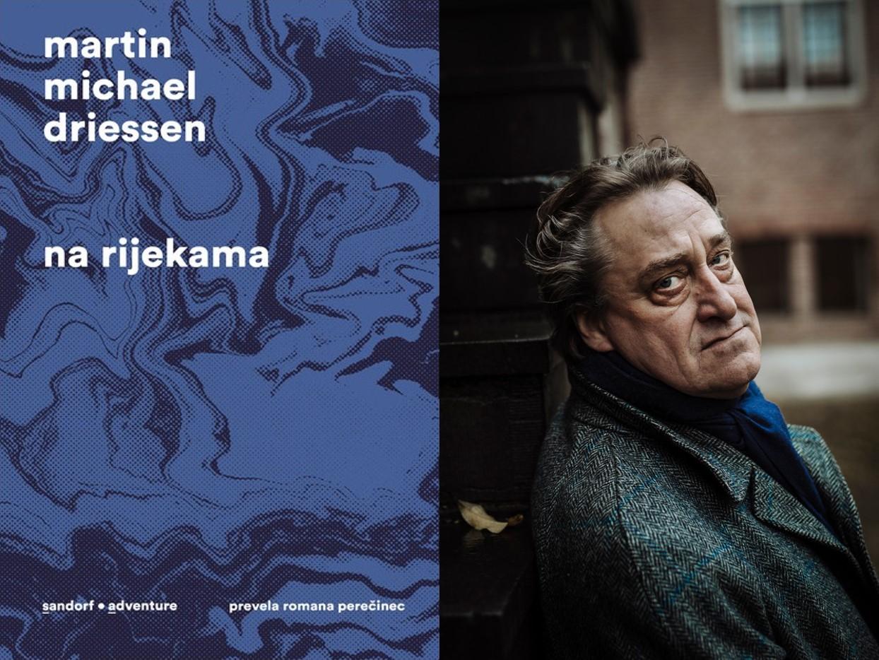 KNJIGA TJEDNA Martin Michael Driessen: Na rijekama